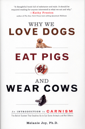 Why We-Love-Dogs-Eat-Pigs-Wear-Cows